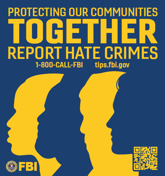 FBI Sacramento Field Office Launches Campaign Raising Hate Crime Awareness, Encouraging Reporting